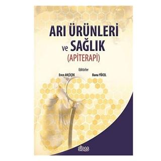 Arı Ürünleri ve Sağlık Apiterapi Kitabı